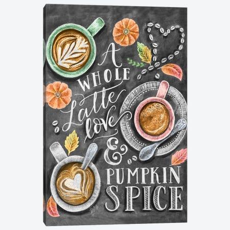 A Whole Latte Love & Pumpkin Spice Latte Canvas Print #LLV3} by Lily & Val Canvas Art