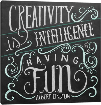 Creativity Is Intelligence Having Fun Canvas Art Print