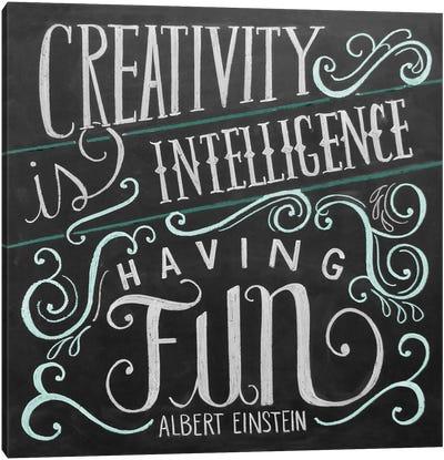 Creativity Is Intelligence Having Fun Canvas Art Print