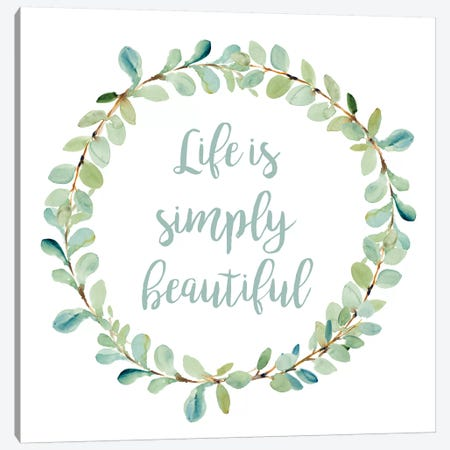 Life Is Simply Beautiful Canvas Print #LNL355} by Lanie Loreth Canvas Artwork