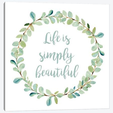 Life Is Simply Beautiful Canvas Print #LNL355} by Lanie Loreth Canvas Artwork