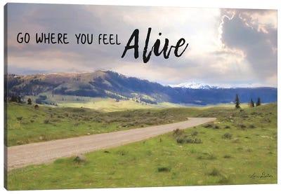Go Where You Feel Alive Canvas Art Print