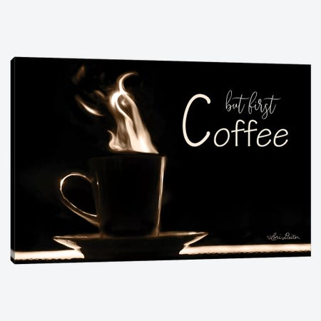But First Coffee Canvas Print #LOD212} by Lori Deiter Canvas Art Print