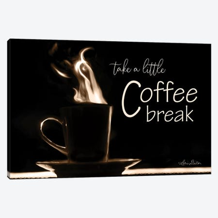 Take a Little Coffee Break Canvas Print #LOD226} by Lori Deiter Canvas Print