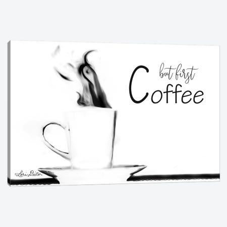 But First Coffee Canvas Print #LOD80} by Lori Deiter Canvas Wall Art