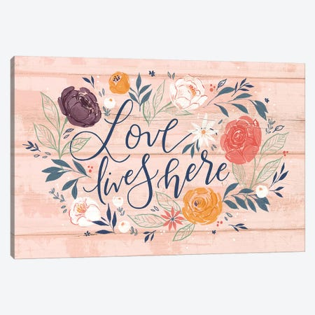 Everyday Love Lives Here I Canvas Print #LOH53} by Loni Harris Canvas Print