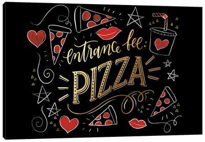 Entrance Fee Pizza Canvas Art Print
