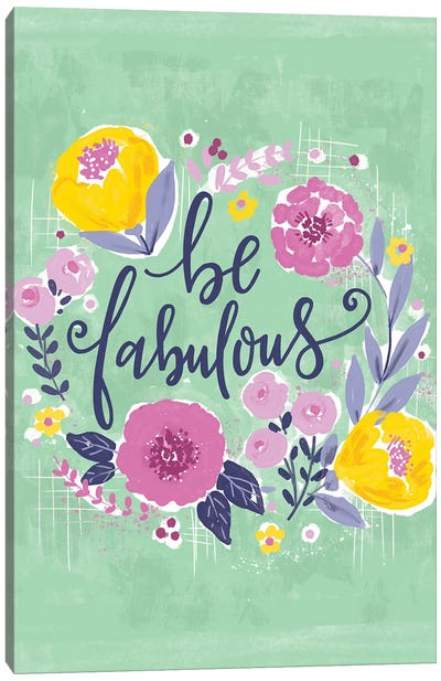 Everyday - Be Fab And Grow IV Canvas Art Print