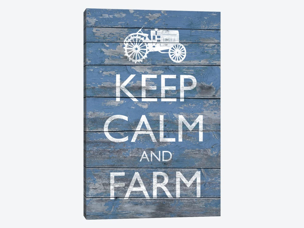 Keep Calm & Farm I by Alonzo Saunders 1-piece Canvas Art