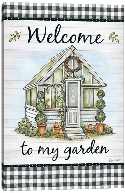 Welcome To My Garden Canvas Art Print