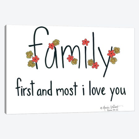 Family First and Most Canvas Print #LPT2} by Annie LaPoint Canvas Art