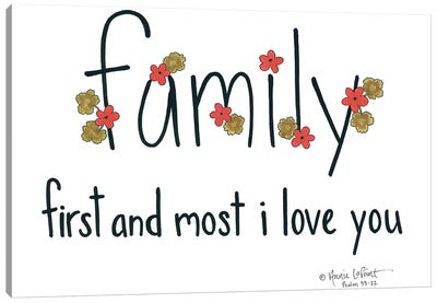 Family First and Most Canvas Art Print