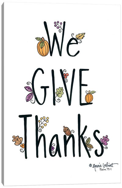 We Give Thanks Canvas Art Print