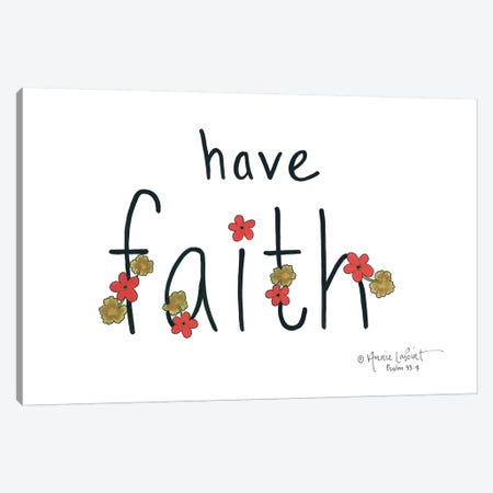 Have Faith Canvas Print #LPT7} by Annie LaPoint Canvas Art Print