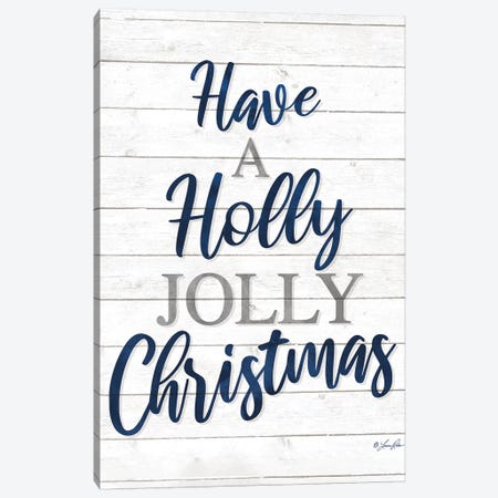 Have a Holly Jolly Christmas Canvas Print #LRN1} by Lauren Rader Canvas Print