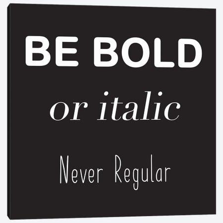Be Bold Canvas Print #LRN8} by Lauren Rader Canvas Print