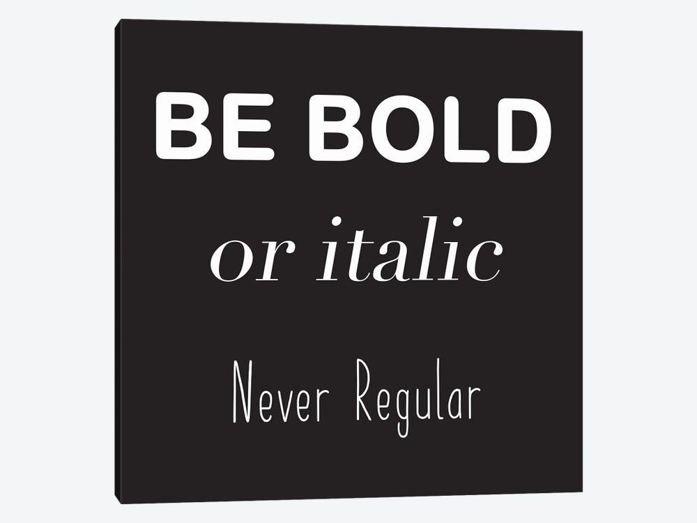 Be Bold by Lauren Rader 1-piece Canvas Art
