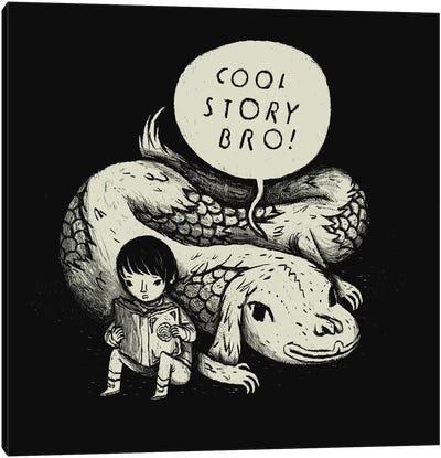Cool Story, Bro! Canvas Art Print