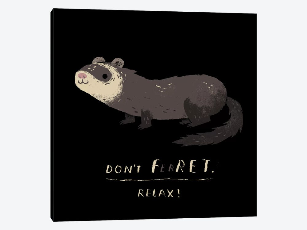 "Don""t Ferret by Louis Roskosch 1-piece Art Print"