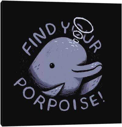 Find Your Porpoise Canvas Art Print
