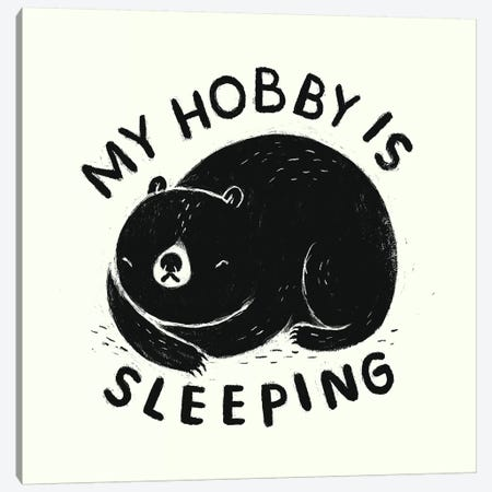My Hobby Is Sleeping Canvas Print #LRO40} by Louis Roskosch Canvas Print