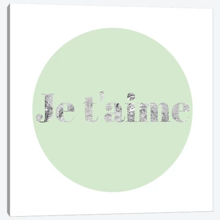 """Je t'aime"" Gray on Green Canvas Print #LTL20} by 5by5collective Canvas Art"