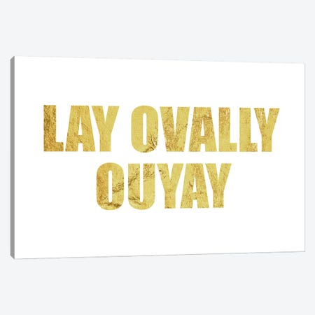 """Lay Ovally Ouvay"" Gold Canvas Print #LTL26} by 5by5collective Canvas Art Print"
