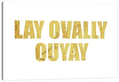"""Lay Ovally Ouvay"" Gold Canvas Print #LTL26"