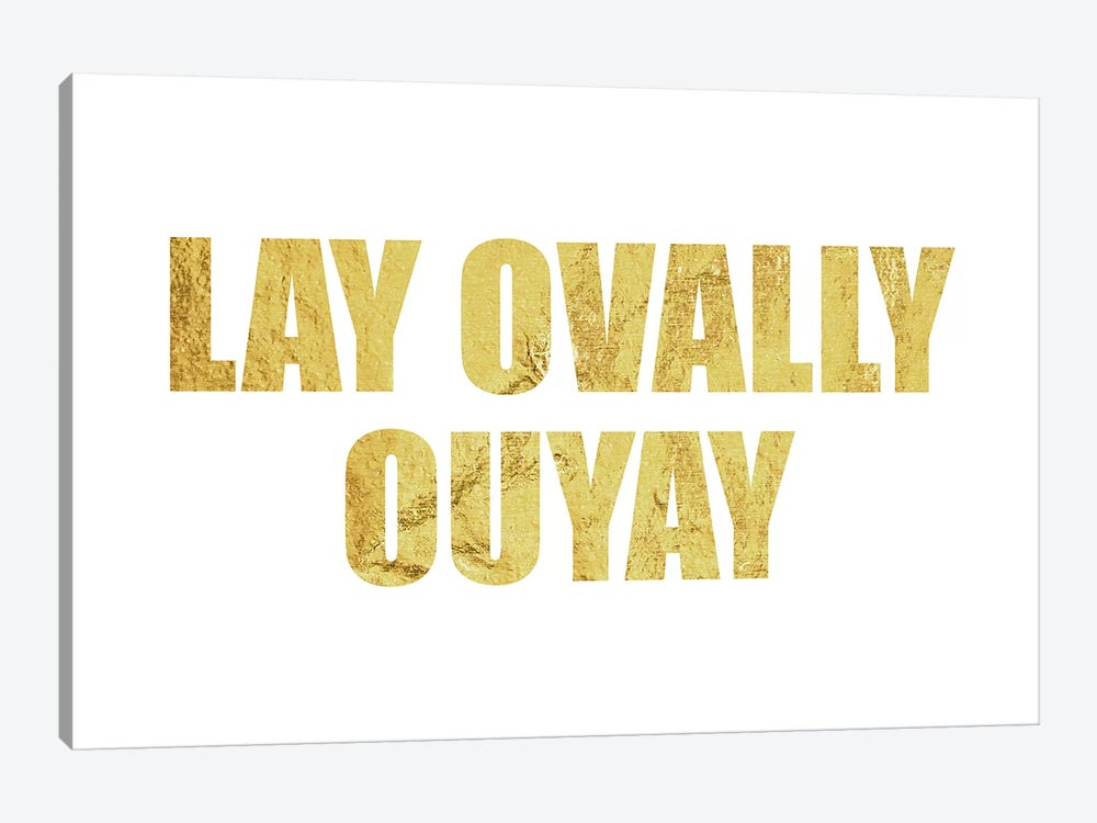 """Lay Ovally Ouvay"" Gold by 5by5collective 1-piece Canvas Artwork"