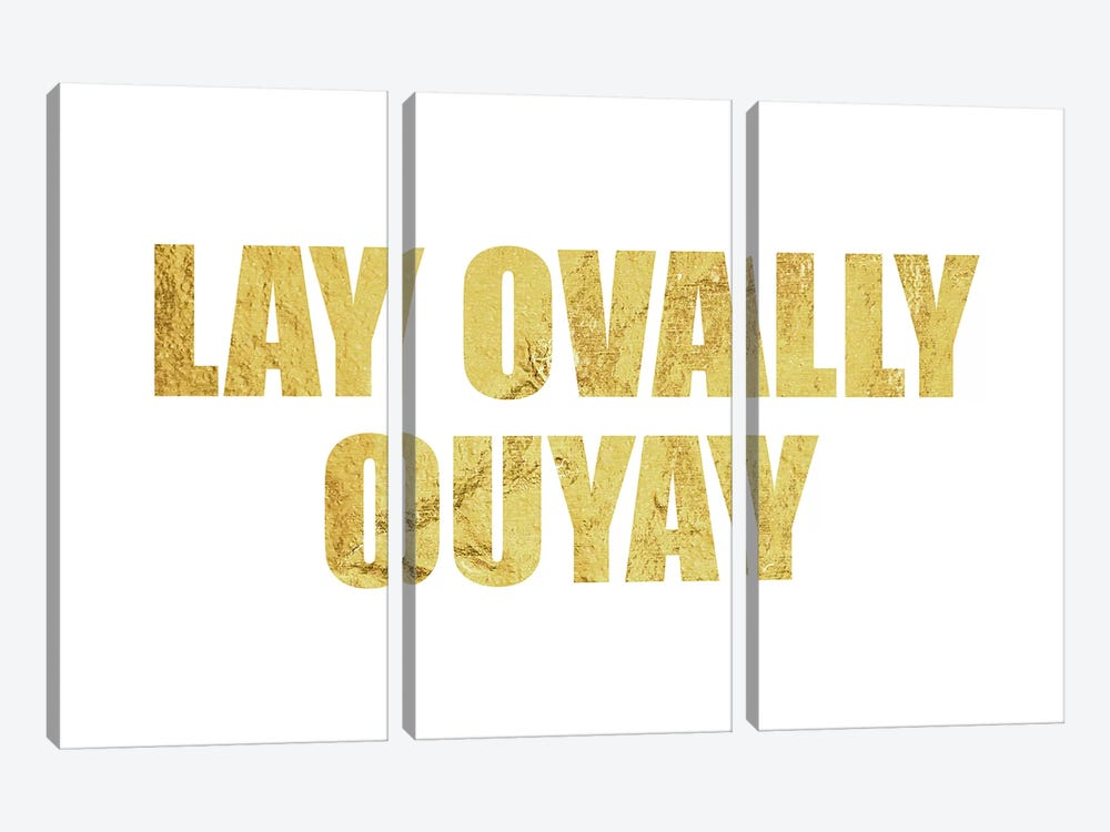 """Lay Ovally Ouvay"" Gold by 5by5collective 3-piece Canvas Wall Art"