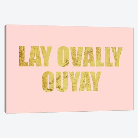 """Lay Ovally Ouvay"" Gold on Pink Canvas Print #LTL28} by 5by5collective Canvas Artwork"