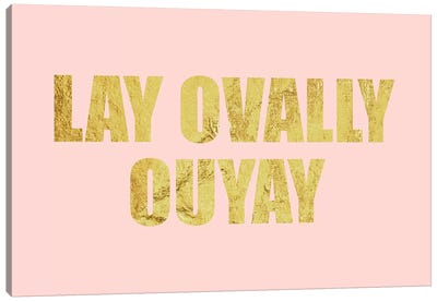 """Lay Ovally Ouvay"" Gold on Pink Canvas Art Print"