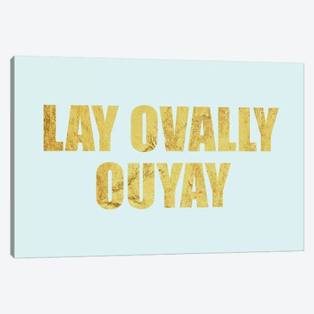 """Lay Ovally Ouvay"" Gold on Blue Canvas Print #LTL29} by 5by5collective Canvas Art"