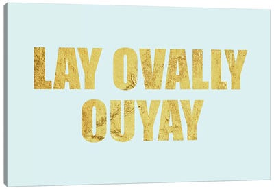 """Lay Ovally Ouvay"" Gold on Blue Canvas Print #LTL29"
