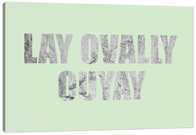 """Lay Ovally Ouvay"" Silver on Green Canvas Art Print"
