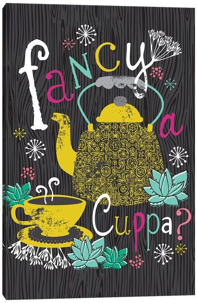 Fancy A Cuppa? Canvas Art Print