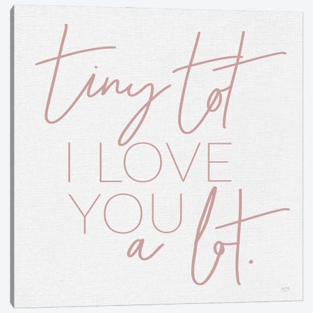 Tiny Tot I Love You Canvas Print #LXM105} by Lux + Me Designs Canvas Artwork