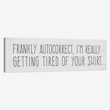 Tired Of Autocorrect Canvas Print #LXM106} by Lux + Me Designs Canvas Wall Art