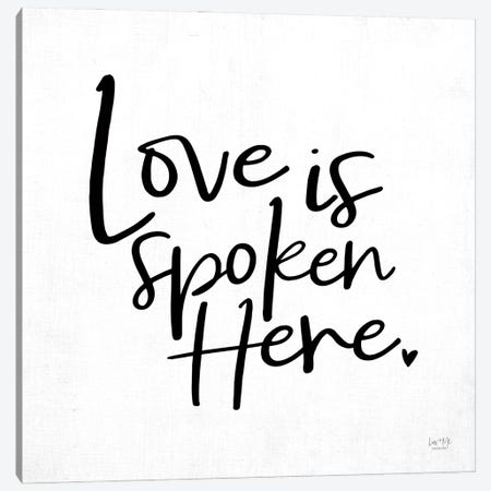Love is Spoken Here Canvas Print #LXM13} by Lux + Me Designs Canvas Artwork