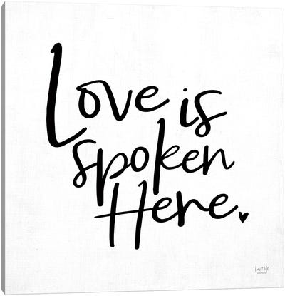 Love is Spoken Here Canvas Art Print