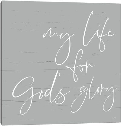 My Life For God's Glory Canvas Art Print