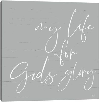 My Life For God's Glory Canvas Art Print