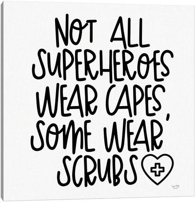 Not All Superheroes Wear Capes Canvas Art Print