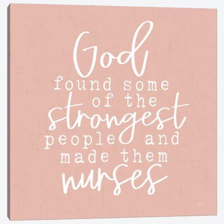 Nurses - Strongest People Canvas Print #LXM16} by Lux + Me Designs Art Print