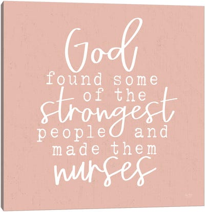 Nurses - Strongest People Canvas Art Print