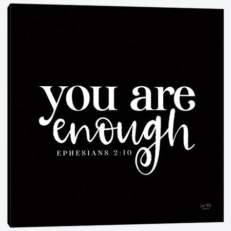 You Are Enough Canvas Print #LXM22} by Lux + Me Designs Canvas Print