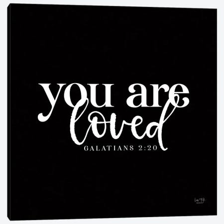 You Are Loved Canvas Print #LXM23} by Lux + Me Designs Canvas Art Print