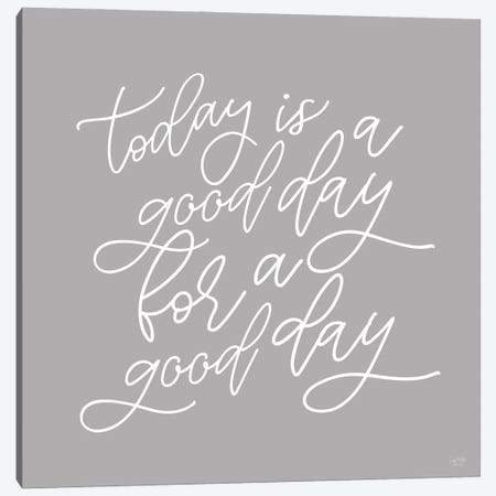 Today is a Good Day Canvas Print #LXM44} by Lux + Me Designs Canvas Wall Art