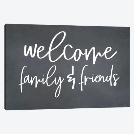 Welcome Family & Friends Canvas Print #LXM46} by Lux + Me Designs Canvas Artwork