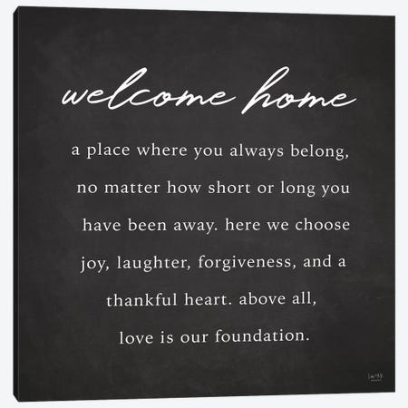 Welcome Home Canvas Print #LXM47} by Lux + Me Designs Canvas Artwork